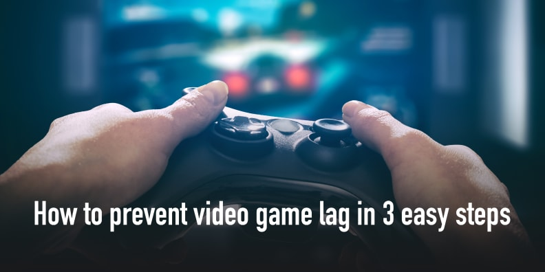 Prevent Game Lag