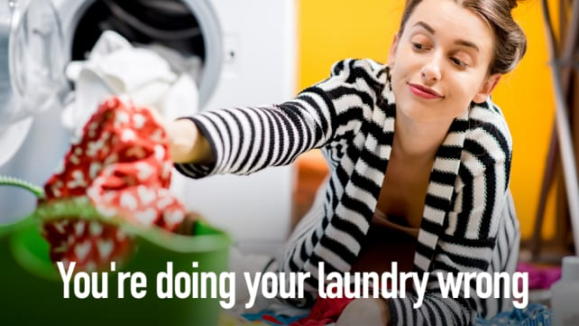 You're doing your laundry wrong