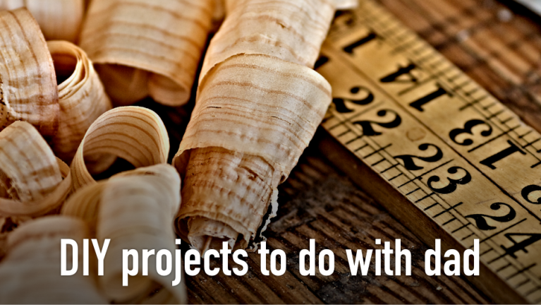 DIY Projects to Do With Dad