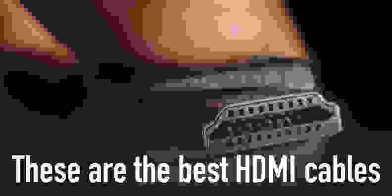 The best HDMI cables