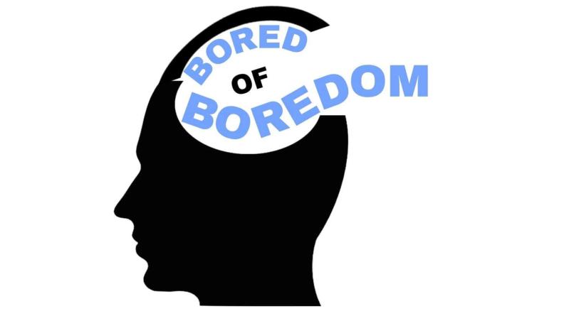 Bored of Boredom