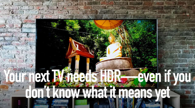 Here's why your next TV needs to have HDR