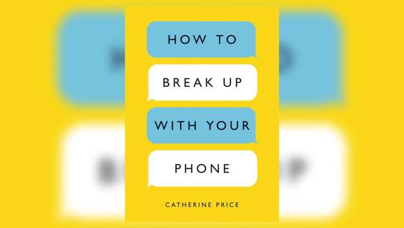 The cover of How to Break Up with Your Phone.