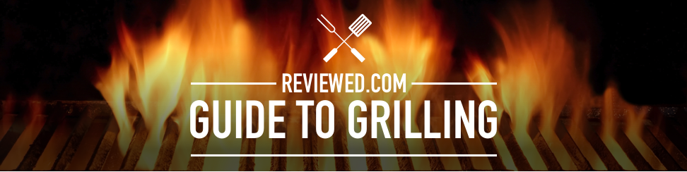 Reviewed.com Guide to Grilling