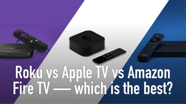 Roku vs Apple TV vs Amazon Fire TV