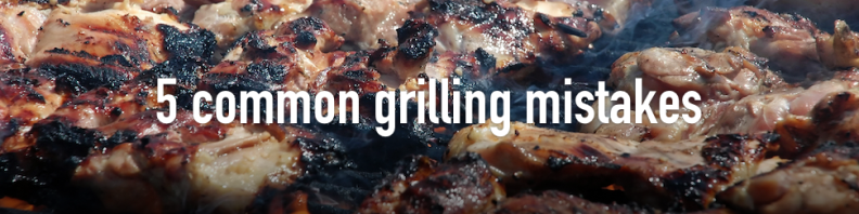 Common Grilling Mistakes