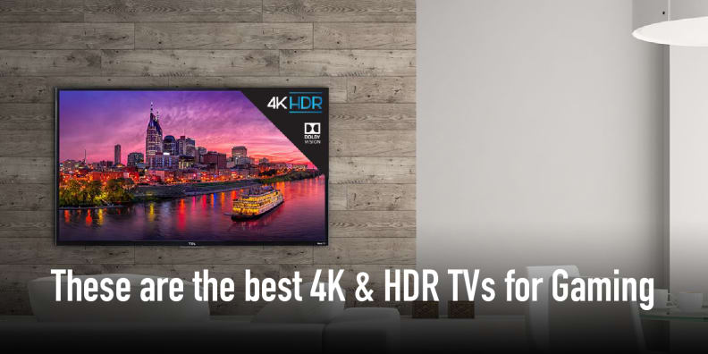 Best 4K HDR TVs for Gaming