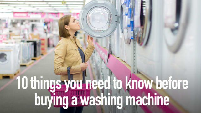 10 things you need to know before buying a washing machine