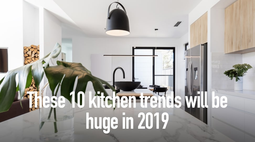 These 10 kitchen trends will be huge in 2019