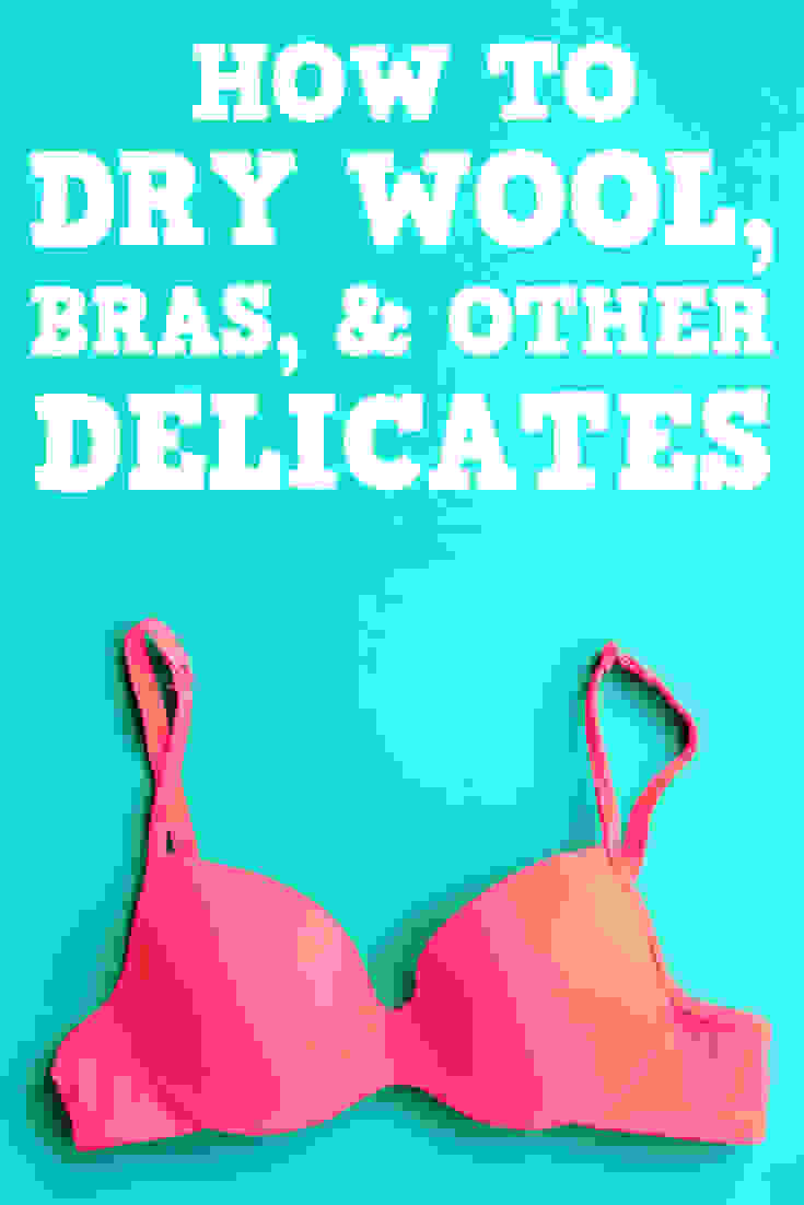 How To Dry Wool, Bras, and Other Delicates