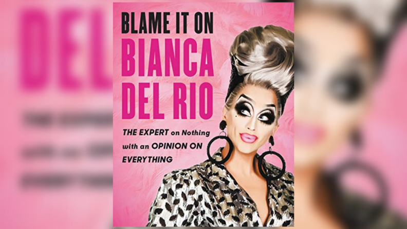 The cover art of Blame it on Bianca Del Rio.
